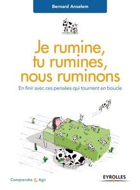 B.Anselem- Je rumine, tu rumines, nous ruminons