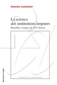 La science des institutions impures. bourdieu critique de lévi-strauss