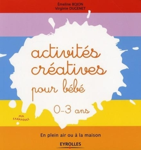 Emeline Bojon, Virginie Dugenet- Activités créatives pour bébé