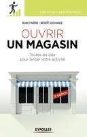Arene, Jean D'; Duchange, Benoit - Ouvrir un magasin