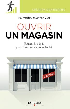 Arene, Jean D'; Duchange, Benoit- Ouvrir un magasin