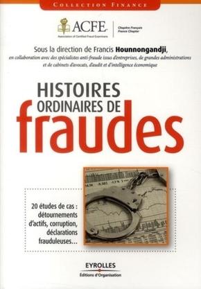 ACFE, Francis Hounnongandji, Jean-Romain Cure, Maria Haynes, Henry-Benoît Loosdregt, Bénédicte Merle, Sandrine PIivaty- Histoires ordinaires de fraude