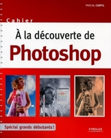 Pascal Curtil - A la découverte de Photoshop