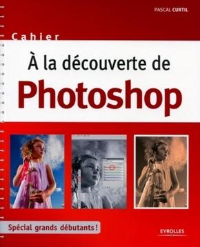 Pascal Curtil- A la découverte de photoshop