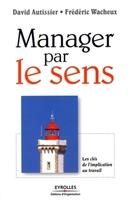D.Autissier, F.Wacheux - Manager par le sens