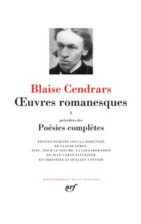 Blaise Cendrars - Oeuvres romanesques - Tome 1