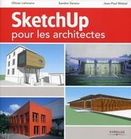 Lehmann, Olivier; Varano, Sandro; Wetzel, Jean-Paul - SketchUp pour les architectes