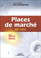 J.-J.Rechenmann - Les places de marche : mode d'emploi 300 sites references