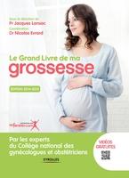 Collège national des gynécologues et obstétriciens français (CNGOF), J.Lansac, N.Evrard - Le grand livre de ma grossesse - edition 2014-2015