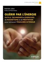 Julien, Nathalie - Guérir par l'énergie