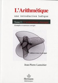 L'arithmétique - Une introduction ludique - Volume 1