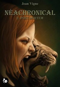 Néachronical, Tome 2 : post mortem