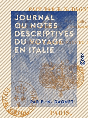 Journal ou notes descriptives du voyage en italie fait par p.-n. dagnet