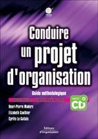 H.-P.Maders, E.Gauthier, C.Le Gallais - Conduire un projet d'organisation. guidemethodologique