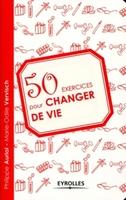 Philippe Auriol, Marie-Odile Vervisch - 50 exercices pour changer de vie