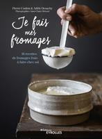 P.Coulon, A.Desachy - Je fais mes fromages