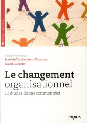 D.Autissier, I.Vandangeon-Derumez- Le changement organisationnel