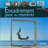 Brigitte Granier - Encadrement. jeux de matieres
