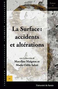 La surface - accidents et altérations
