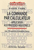 La commande par calculateur                                                     application aux procedes industriels