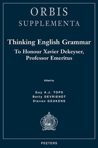 Thinking english grammar to honour xavier dekeyser, professor emeritus