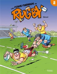 Les fous furieux du rugby - Tome 2