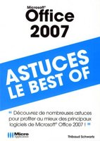 Microsoft Office 2007 - Astuces, le best-of