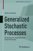 Generalized stochastic processes: modelling and applications of noise processes