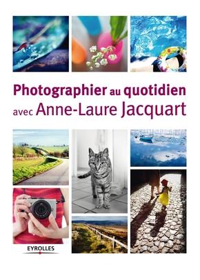 A.-L.Jacquart- Photographier au quotidien avec Anne-Laure Jacquart