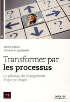 Artiguebieille, Clement; Raquin, Michel - Transformer par les processus