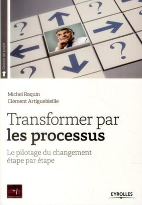 Artiguebieille, Clement; Raquin, Michel- Transformer par les processus