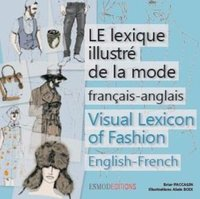Le lexique illustré de la mode ; français/anglais ; visual lexicon of fashion ; english/french