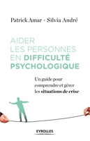 P.Amar, S.André - Aider les personnes en difficulté psychologique