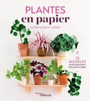 C.Beth Hogg - Plantes en papier