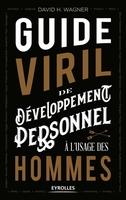 D.Wagner - Guide viril de développement personnel à l'usage des hommes