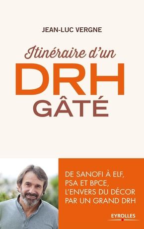 Jean-Luc Vergne- Itinéraire d'un DRH gâté