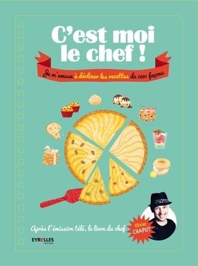 O.Chaput, E.Tchoukriel- C'est moi le cuisinier !