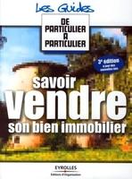Jean-Michel Guérin, Valérie Samsel, Renaud Turc - Savoir vendre son bien immobilier. 3eme edition a jour des nouvelles lois