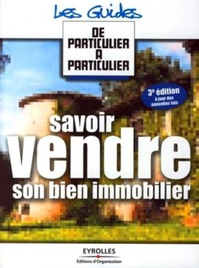 Jean-Michel Guérin, Valérie Samsel, Renaud Turc- Savoir vendre son bien immobilier. 3eme edition a jour des nouvelles lois