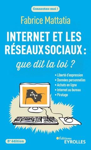 F.Mattatia- Internet et les réseaux sociaux : que dit la loi ?