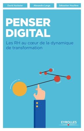 D.Autissier, A.Lange, S.Houlière- Penser digital