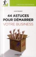 A.Fernandez - 44  astuces pour démarrer votre business