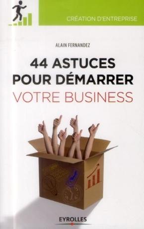 A.Fernandez- 44  astuces pour démarrer votre business