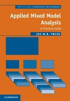 Practical guides to biostatistics and epidemiology: applied mixed model analysis: a practical guide