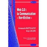 Web 2. 0 : la communication iter-@ctive
