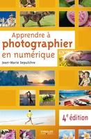 J.-M.Sepulchre - Apprendre à photographier en numérique