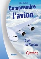 Comprendre l'avion - Tome 1 - L'air et l'avion