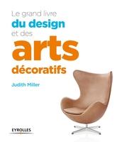 Judith Miller - Le grand livre du design et des arts décoratifs
