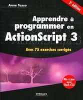 A.Tasso - Apprendre a programmer en actionscript 3. avec 75 exercices corriges