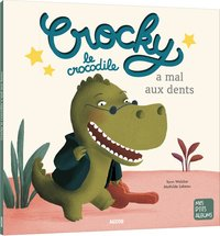 Crocky le crocodile a mal aux dents ne